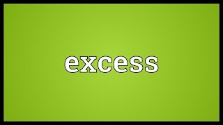Excess Meaning