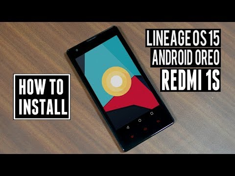 Android 8.0 Oreo Update (LineageOS 15) Xiaomi Redmi 1s | Installation & Features