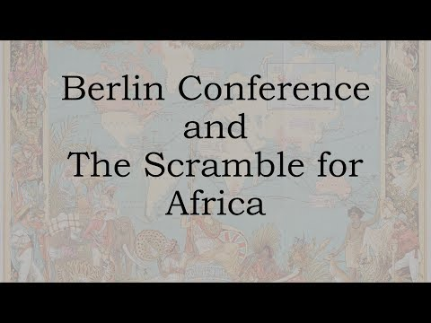 The Conference of Berlin and the Scramble for Africa
