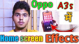 Oppo A3s Home screen Effect | 2019 |