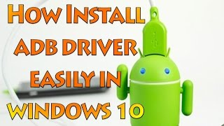 How Install ADB Driver or Any Driver Easily In Windows 10/8/8.1