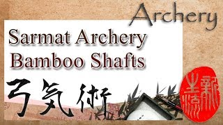 Review: Sarmat Archery bamboo shafts - Japanese arrows