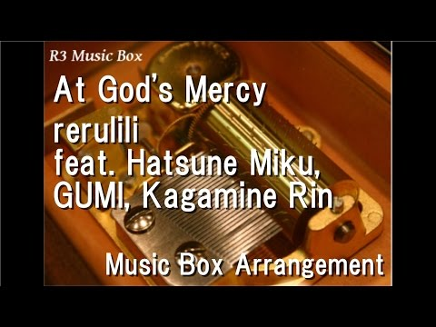 At God's Mercy/rerulili feat. Hatsune Miku, GUMI, Kagamine Rin [Music Box]