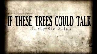 If These Trees Could Talk - Thirty-Six Silos