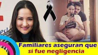 LA VERDADERA CAUSA fue SÍNDROME DE HELLP / familia asegura NEGLIGENCIA / médicos NO LO DETECTARON