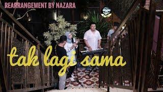 Download lagu TAK LAGI SAMA NOAH    (REARRANGEMENT) NAZARA #NOAH MP3