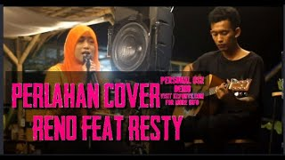 Download Perlahan - GUYONWATON cover by: (reno feat resty)