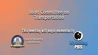 live-streams-of-wyoming-legislative-joint-transportation-2018-interim-committee-day-2