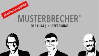 MUSTERBRECHER® – DER FILM | KURZFASSUNG | 25 Minuten