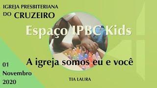 Espaço IPBC Kids - A IGREJA SOMOS EU E VOCÊ - #EP33