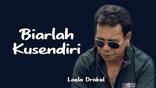 Download Loela Drakel - Biarlah Kusendiri (Official Video) | Pop Tembang Kenangan