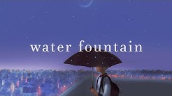Alec Benjamin ~ Water Fountain (Lyrics)