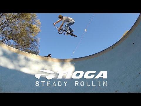 Tioga X FBM 'Steady Rollin' 2017