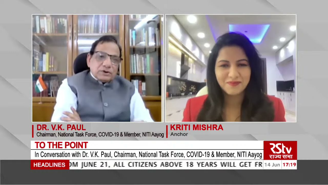 To The Point with Dr. V.K. Paul, Chairman, National Task Force, COVID-19 & Member, NITI Aayog