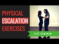 Physical Escalation (With Example Exercises To Practise)