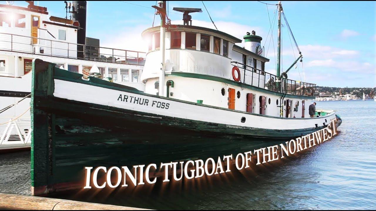 Arthur Foss: Iconic Tugboat of the Northwest - YouTube