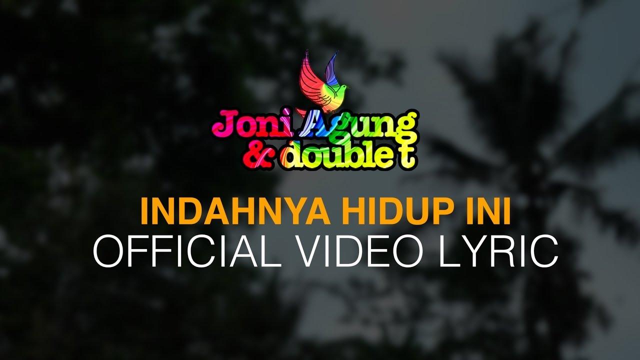 #joniagung & Double T - Indahnya Hidup Ini (Official Video Lyric) #1