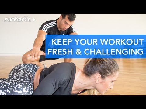 How to Keep Your Workout Routine Fresh & Challenging