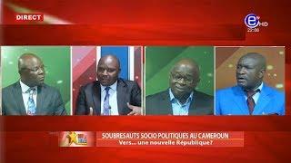 237 LE DEBAT(SOUBRESAUTS SOCIO POLITIQUES AU CAMEROUN: VERS UNE NOUVELLE RÉPUBLIQUE?)