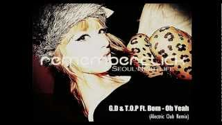 GD & TOP feat. Park Bom - Oh Yeah【CLUB REMIX S02】