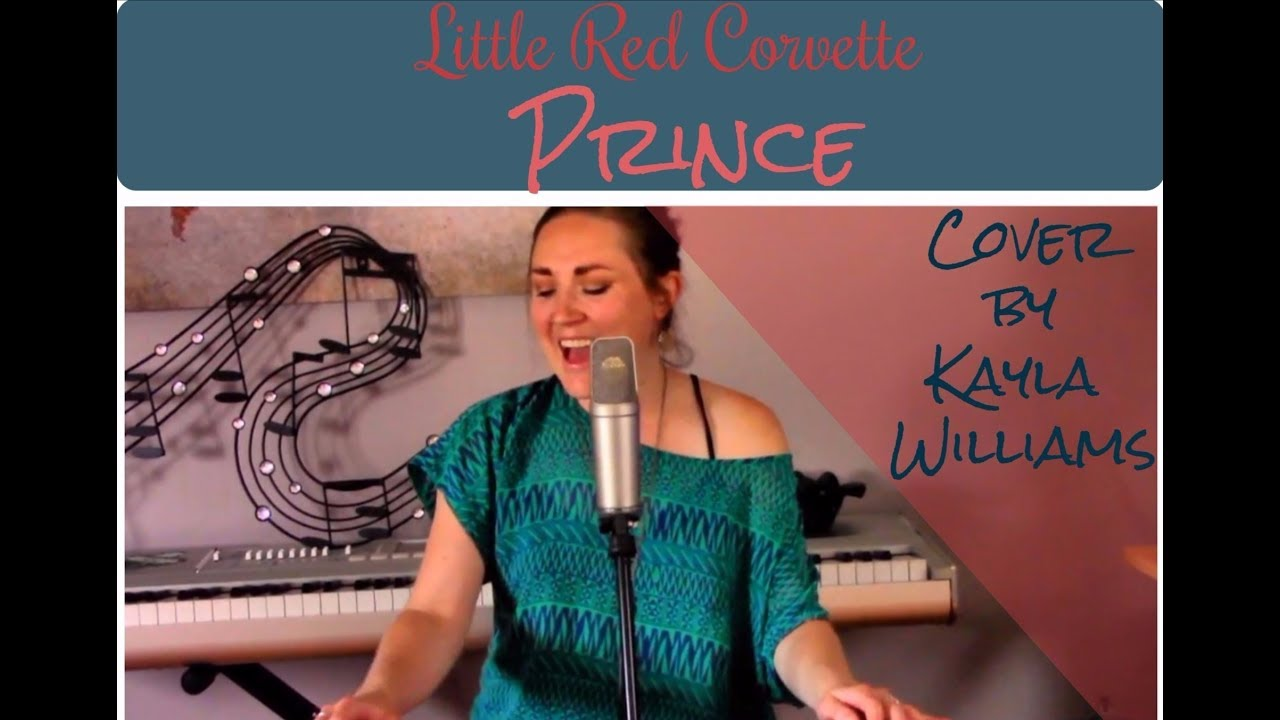 Little Red Corvette Prince Cover By Kayla Williams Youtube