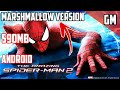 [590] amazing spider man 2 marshmallow version work in android