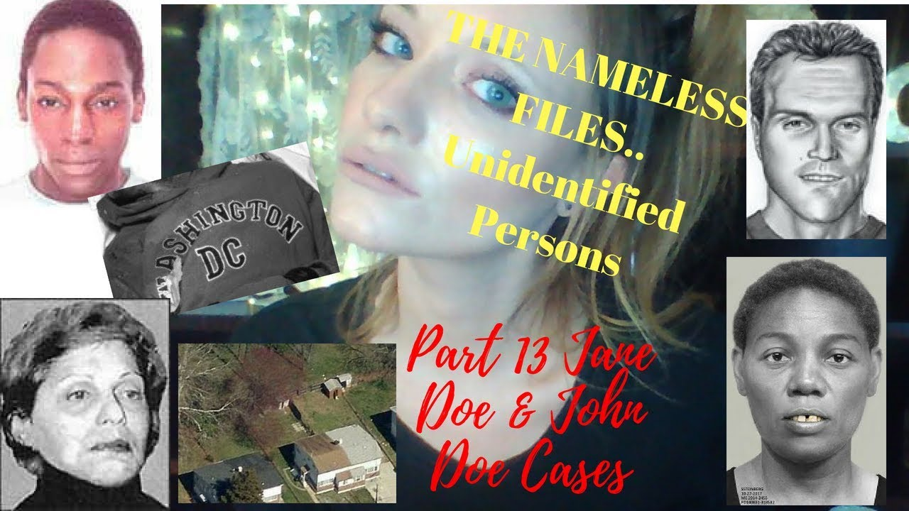 The Nameless Files Unsolved John Doe Cases and Unsolved Jane Doe Cases