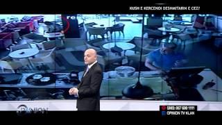 Opinion - Kush e kercenoi deshmitarin e CEZ? (24 shtator 2015)