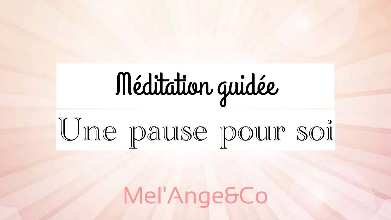 Méditation guidée - Une pause pour soi