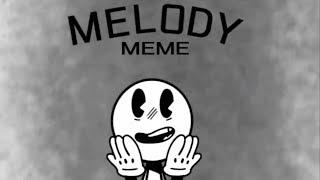 Melody [MEME] (Edge Warning)