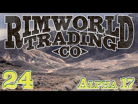 Rimworld Trading Company | Ep 24 - Defending the HQ [Rimworld Alpha 17]