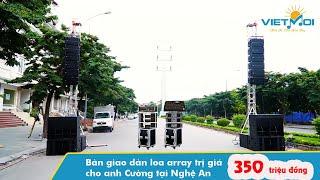 Bàn giao dàn loa array trị giá 350 triệu cho anh Cường tại Nghệ An