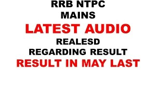 RRB NTPC MAINS RESULT LATEST AUDIO RELEASED 2017 Video