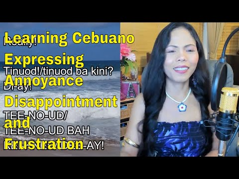 learning-cebuano-expressing-annoyance-disappointment-and-frustration