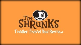 The Shrunks Toddler Travel Bed Review