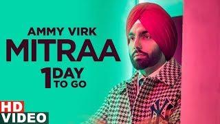 Ammy Virk   Mitraa(1 Day To Go)   Jatinder Shah   Novjit Butter  Releasing On 13th Nov 2019