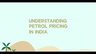 understanding petrol pricing in india