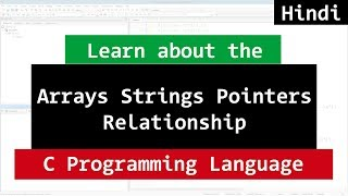 Strings, Arrays, Characters, Pointers in C Programming | Video Tutorial in Hindi