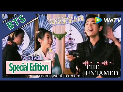 【ENG SUB 】The Untamed Special Edition BTS ——Why Xiao Zhan Feel So Shamed And Shy?