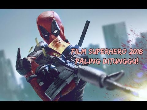 6 Film Superhero yang Akan Tayang 2018