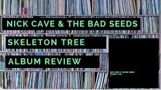 Gambar cover Nick Cave & The Bad Seeds - Skeleton Tree ALBUM REVIEW