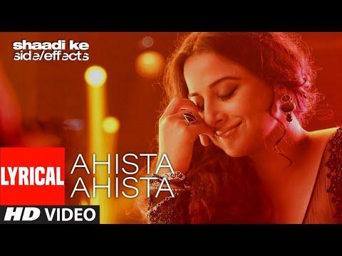 Ahista Ahista Lyrical | Shaadi Ke Side Effects | Farhan Akhtar, Vidya Balan | T-Series