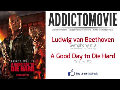 A Good Day to Die Hard   Trailer #2 Music #1 Ludwig van Beethoven   Symphony n°9