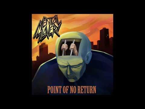 Mental Slavery - Point Of No Return (EP, 2017)