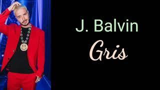 J. Balvin, Gris audio (with lyrics)