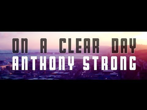 On A Clear Day (official video) - Anthony Strong
