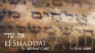 El Shaddai by Michael Card †•lyric video•†