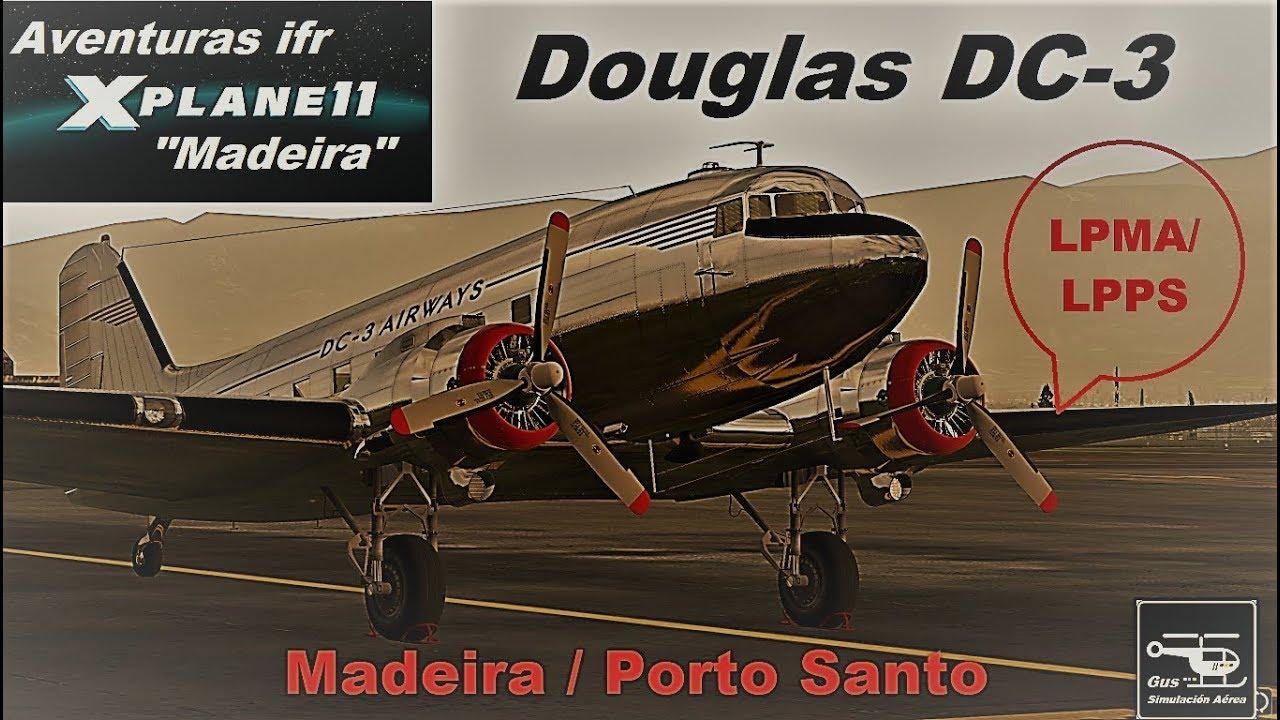 X-Plane 11] IFR - LPMA/LPPS - DC-3 + Bell 412 - YouTube