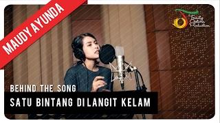 Video Maudy Ayunda - Satu Bintang di Langit Kelam | Behind The Song download MP3, 3GP, MP4, WEBM, AVI, FLV Desember 2017