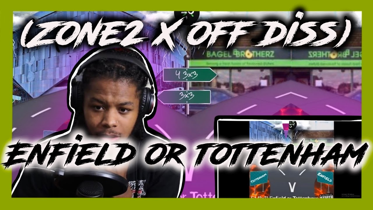 (OFB X ZONE2 DISS) E1 - Enfield Or Tottenham REACTION